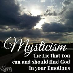 Mysticism: an Illustration  at Hearts On Guard......The heart is deceitful above all things    and beyond cure. Who can understand it? Jeremiah 17:9