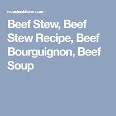 Beef Stew, Beef Stew Recipe, Beef Bourguignon, Beef Soup