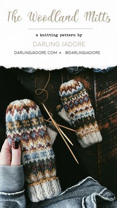 The Woodland Mittens Knitting Pattern Woodland Mittens Knitting Pattern, F. - The Woodland Mittens Knitting Pattern Woodland Mittens Knitting Pattern, Fair Isle Mittens Kn - Knitted Mittens Pattern, Fair Isle Knitting Patterns, Crochet Mittens, Knitting Wool, Knitted Gloves, Free Knitting, Knit Crochet, Knit Lace, How To Knit Mittens