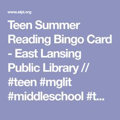 Teen Summer Reading Bingo Card - East Lansing Public Library // #teen #mglit #middleschool #tween #summerreading