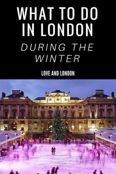 What to Do in London During the Winter - visiting London during the winter?