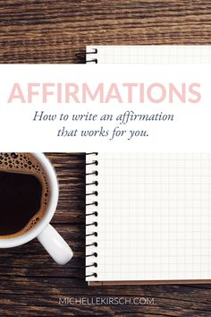 How to write an affirmation that works for you. Tips for writing affirmations that you'll actually use.