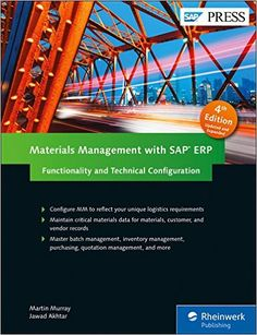 Materials Management with SAP ERP: Functionality and Technical Configuration (SAP MM) (4th Edition) (SAP PRESS) (9781493213573): Martin Murray, Jawad Akhtar: Books