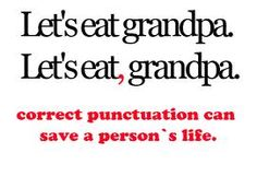 That grampy would have been toast without that comma.