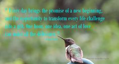 """Each day brings the promise of a new beginning....."