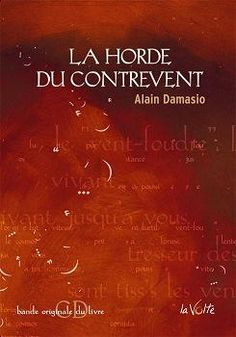 La Horde Du Contrevent - Alain Damasio Chef d'oeuvre absolu