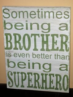 Sometimes being a brother. sign for boys' room. I really think Gav believes this. He is such a great big brother. The Words, Little Boys, My Boys, Ideas Prácticas, Decor Ideas, Craft Ideas, Boho Home, Décor Boho, Boy Room