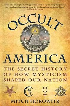 Book: Occult America: The Secret History of How Mysticism Shaped Our Nation - Horowitz, Mitch
