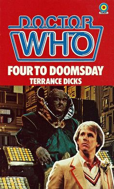 Doctor Who Paperback, Four to Doomsday by Terrance Dicks, Number 77 in the Doctor Who Library, A Target Book, Reprinted 1984.