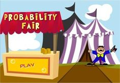 Probability Fair - An Online Game that kids love and is great for practicing probability scenarios.