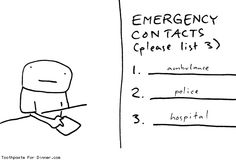 Comic by Toothpaste For Dinner: emergency contacts Toothpaste For Dinner, Ambulance, Police, Self, Humor, Funny, Signs, Portrait, Board