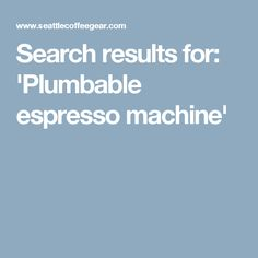 Search results for: 'Plumbable espresso machine'