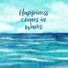 Happiness Comes in Waves by Tamara Robinson, Short Beach Quotes, Beach Life Quotes, Summer Beach Quotes, Sea Quotes, Short Quotes, Happy Quotes, Words Quotes, Beach Quotes And Sayings Inspiration, Funny Beach Quotes