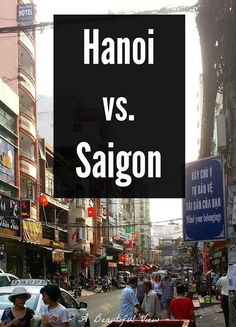 Travel in Vietnam: Hanoi vs. Saigon - Which do you prefer?
