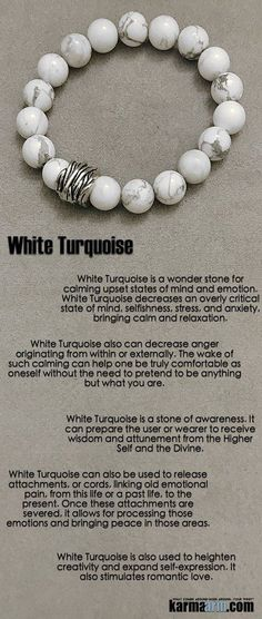 TAKING CONTROL: White Turquoise is a stone of awareness. It can also be used to release attachments, or cords, linking old emotional pain – allowing for processing of those emotions and bringing #peace. #Beaded #Beads #Bijoux #Bracelet #Bracelets #Buddhist #Chakra #Charm #Crystals #Energy #gifts #gratitude #Handmade #Healing #Jewelry #Kundalini #LawOfAttraction #LOA #Love #Mala #Meditation #Mens #prayer #pulseiras #Reiki #Spiritual #Stacks #Stretch #Womens #Yoga #YogaBracelets #fertility