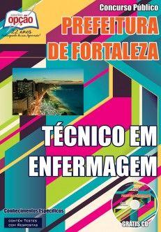 Apostila Concurso área da Saúde da Prefeitura do Município de Fortaleza / CE - 2015: - Cargo: Técnico em Enfermagem