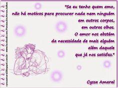 """""""Não espere estar prestes a morrer para, somente então, ter vontade de viver..."""" Autora: Cyssa Amaral"""