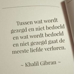 Communicatie in de liefde khalil gibran Favorite Quotes, Best Quotes, Love Quotes, Quotes To Live By, Funny Quotes, Inspirational Quotes, The Words, More Than Words, Cool Words