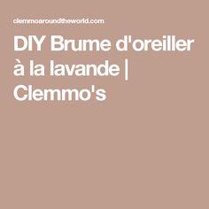 DIY Brume d'oreiller à la lavande | Clemmo's