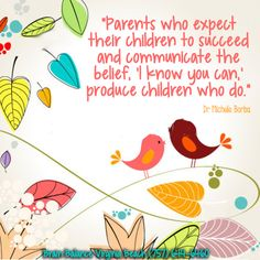 """""""#Parents who #expect their #children to #succeed and #communicate the #belief, 'I know you can,' produce #children who do."""" Dr. Michele Borba #motivational #inspiring #quotestoinspire #quote #parenting #success #addressthecause #BrainBalance #VirginiaBeach #VA"""