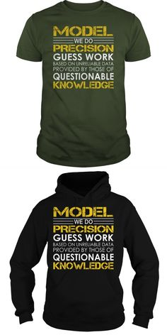 Model We Do Precision Guess Work Job Title TShirt.Search Bar On The Top To Find The Best One (NAME , AGE , HOBBIES , DOGS , JOBS , PETS...) For You.  Guys Tee Hoodie Sweat Shirt Ladies Tee Guys V-Neck Ladies V-Neck Unisex Tank Top Unisex Longsleeve Tee Business Model Canvas T-shirt Ford Model A T Shirts Model T-shirt Masa Kini Jercy T Shirt Model
