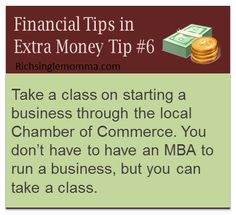 Take a class on starting a business through your local Chamber of Commerce. You don't have to have an MBA to run a business, but you can take a class.