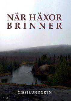 När häxor brinner av Cissi Lundgren - http://www.vulkanmedia.se/butik/deckare-thrillers-och-spanning/nar-haxor-brinner-av-cissi-lundgren/