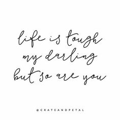 This is something I'm doing my best to keep in mind today. Life is tough… Rough Life Quotes, Life Quotes To Live By, Time Quotes, Encouraging Love Quotes, Meaningful Quotes, Quotable Quotes, Motivational Quotes, Inspirational Quotes, Discrimination Quotes