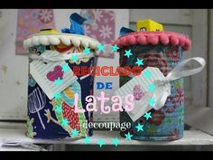Como reciclar latas con decoupage en tela y papel ♥ Marina Capano - YouTube