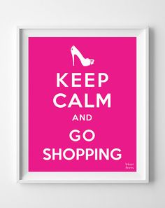 Keep Calm and Go Shopping Poster Print by InkistPrints on Etsy, $9.95