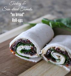 "Turkey and Sun-dried Tomato ""no bread"" roll ups 