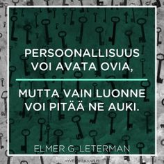 Persoonallisuus voi avata ovia… More Words, Great Words, Feel Good, Wisdom, Thoughts, Motivation, Feelings, Sayings, Quotes