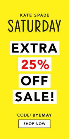 Ask She She Blog: Take 25% off sale at Kate Spade Saturday with code...