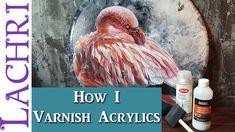 How I varnish my acrylic paintings w/ Lachri