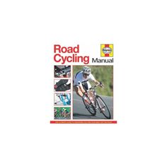 Road Cycling Manual : The Ultimate Guide to Preparing You and Your Bike for the Road (Hardcover) (Luke