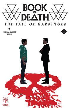 Preview: Book of Death: The Fall of Harbinger #1, Book of Death: The Fall of Harbinger #1 Story: Joshua Dysart Art: Kano Covers: Raul Allen, Francis Portela, Ryan Lee & Robert Gill Publish..., #All-Comic #All-ComicPreviews #BookofDeath:TheFallofHarbinger #Comics #FrancisPortela #JoshuaDysart #Kano #previews #RaulAllen #RobertGill #RyanLee #ValiantComics