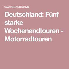 Deutschland: Fünf starke Wochenendtouren - Motorradtouren
