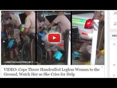 CORRUPT FLORIDA Cops Throw Handcuffed Legless Woman 2 the Ground, Watch ...