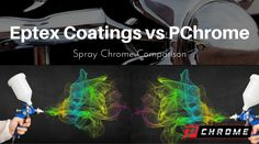 Eptex Coatings VS PChrome Spray Chrome Comparison