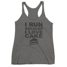 I RUN BECAUSE I LOVE CAKE Women's tank top