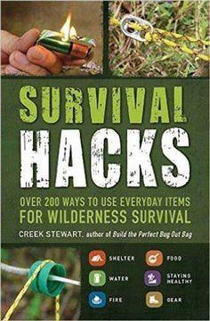 SURVIVAL HACKS: OVER 200 WAYS TO USE EVERYDAY ITEMS FOR WILDERNESS SURVIVAL. #PreparednessWeek