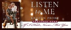 Kristen Proby's original song for Listen to Me.