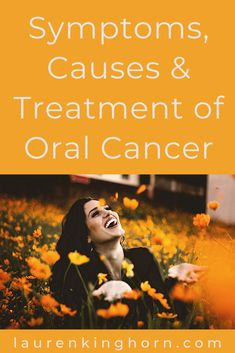 The Symptoms, Causes & Treatment of Oral Cancer | Lauren Kinghorn  Prevention is better than cure and cancer is best caught early.  Discover the Symptoms, Causes, Risk Factors, Prevention & Treatment of Oral Cancer.     #symptoms #causes #treatment #oralcancer #healthandwellness