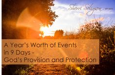A Year's Worth of Events in 9 Days - God's Provision and Protection