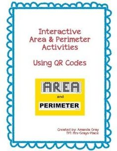 Area and Perimeter  This package includes 6 interactive activities that use QR codes to access the necessary internet material.