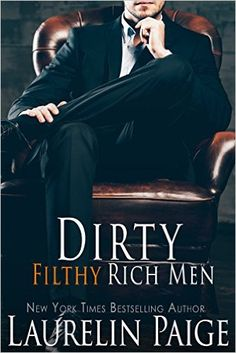 Amazon.com: Dirty Filthy Rich Men (9781942835158): Laurelin Paige: Books