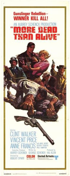 More Dead Than Alive Stars: Clint Walker, Vincent Price, Anne Francis, Paul Hampton ~ Director: Robert Sparr Old School Movies, Old Movies, Vintage Movies, Vintage Posters, Clint Walker, Western Film, Western Movies, The Great Train Robbery, Anne Francis