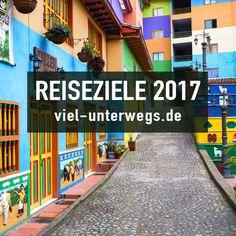 Meine Reiseziele, die ich in 2017 gerne besuchen möchte. Sammlung für Reise-Inspiration.