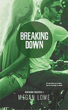 Breaking Down (Rocking Racers Book 4) by [Lowe, Megan]