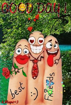 Best of friends always! Smileys, Good Morning Good Night, Good Day, Friends Day, Best Friends, Animation, Funny Fingers, Funny Images, Funny Pictures